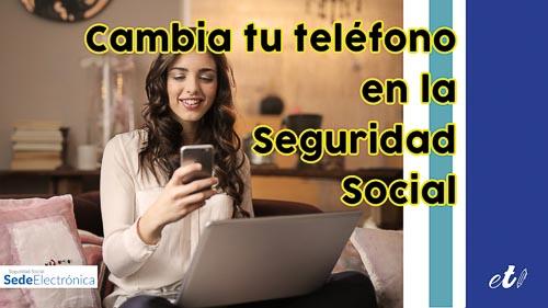 Cómo cambiar el teléfono en la Seguridad Social por internet