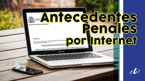 Certificado de Antecedentes Penales: Cómo solicitarlo por internet