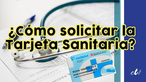 Cómo solicitar la Tarjeta Sanitaria en España
